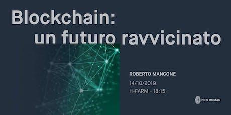 Blockchain: un futuro ravvicinato biglietti