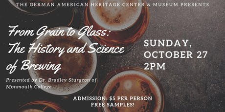From Grain to Glass: The History and Science of Brewing tickets