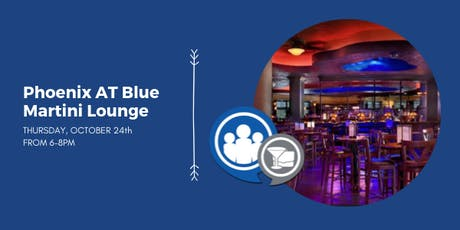 Network After Work Phoenix at Blue Martini Lounge tickets