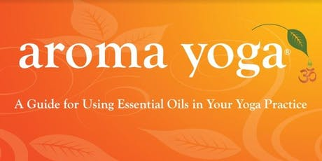 Aroma Yoga Workshop at Tree of Life Wellness Center  tickets