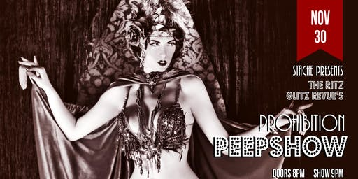 Stache Presents: The Ritz Glitz Revue's Prohibition Peepshow!
