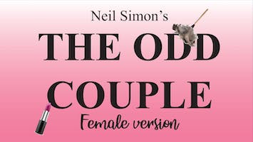 """The Odd Couple (Female Version)"""