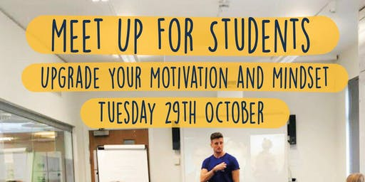Meet Up For Students – Upgrade Your Motivation and Mindset
