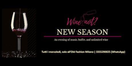 Vino senza limiti + buffet + disco? Wine not? ✆ 3355290025 biglietti