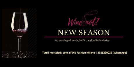 Vino senza limiti + buffet + disco? Wine not? ✆ 3355290025 tickets