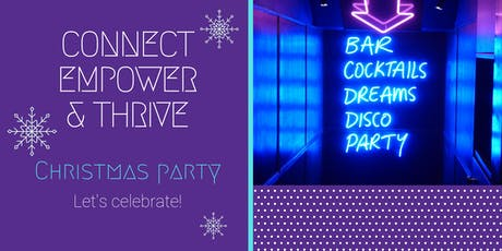 Connect, Empower & Thrive - Christmas Party!! tickets