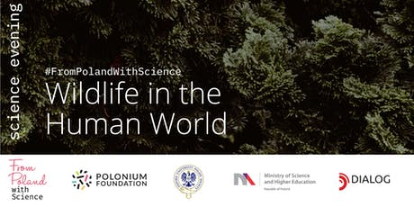 Wildlife in the Human World: From Poland with Science tickets