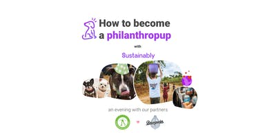 Become a philanthropup with Sustainably