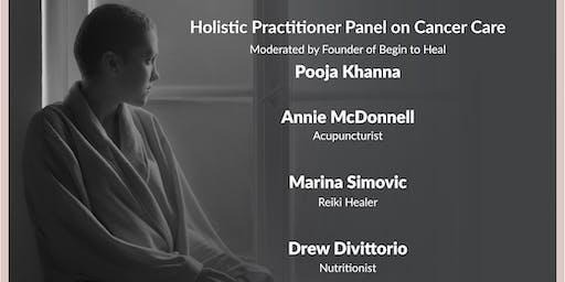 Begin To Heal Hosts Panel: Battle Cancer Through Holistic Healing