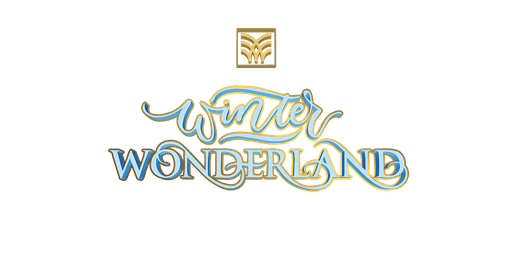 Winter Wonderland - Nov 29th - GRAND OPENING NIGHT!