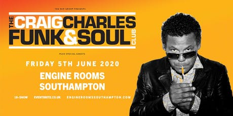 The Craig Charles Funk & Soul Club (Engine Rooms, Southampton) tickets