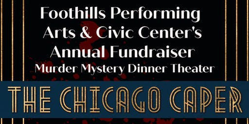 Murder Mystery Dinner Theater - Foothills Annual Fundraiser