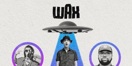 Wax, Ubi, Lance Skiiiwalker tickets