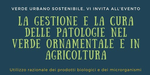 La gestione e la cura delle patologie nel verde ornamentale e in agricoltura
