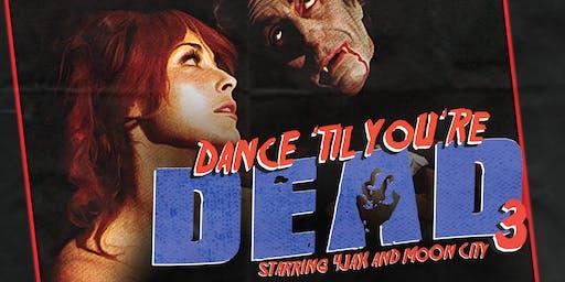 Dance 'Till You're Dead (3)
