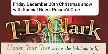 TD Clark Christmas Show  with Poisoned' Crue at Brauer House tickets