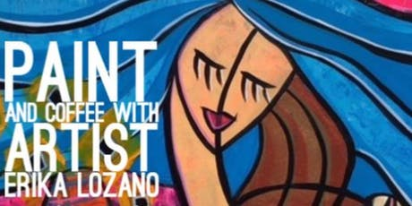 Paint and Coffee with Artist Erika Lozano tickets