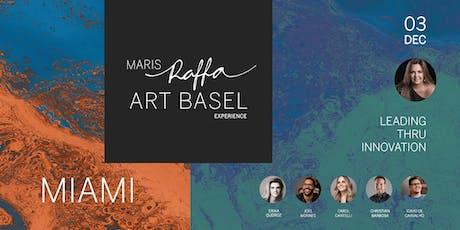 MARIS RAFFA EXPERIENCE ART BASEL tickets