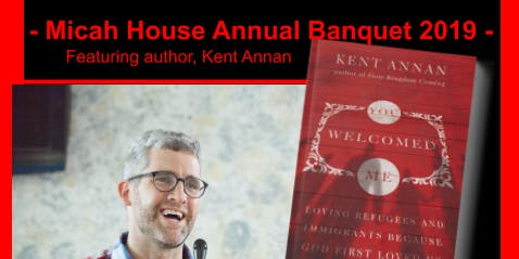 Micah House Fundraising Banquet 2019 - featuring author Kent Annan