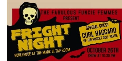 FRIGHT NIGHT!!  BURLESQUE SHOW