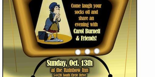 Idyllwild's own,  Carol Burnett and Friends