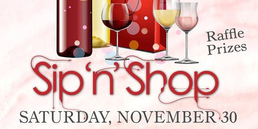 Sip N Shop - Saturday, November 30th!
