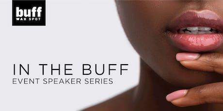 IN THE BUFF - Speaker Series tickets