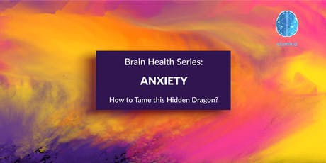 Brain Health Series – Anxiety: Opportunity to Learn How to Tame this Dragon tickets