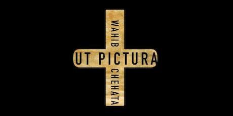 Vernissage UT PICTURA - Wahib Chehata billets