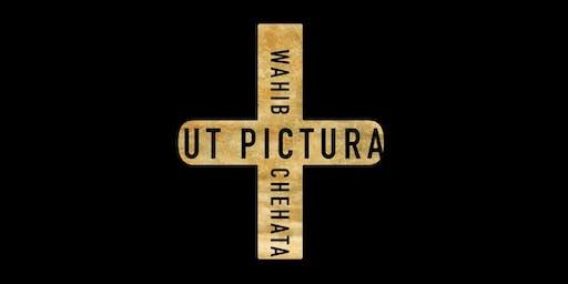 Vernissage UT PICTURA - Wahib Chehata
