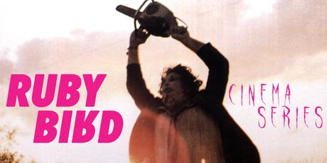 Ruby Bird Studio Presents A Texas Chainsaw Massacre tickets