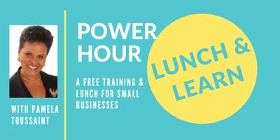 Power Hour Lunch & Learn with Pamela Toussaint