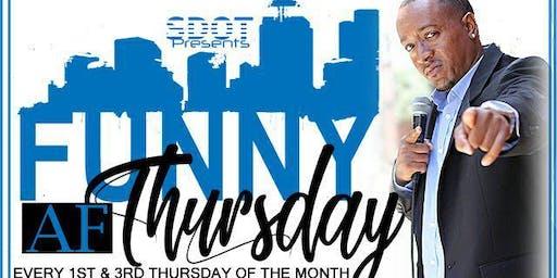 "Sdot Presents ""Funny AF Thursdays"""