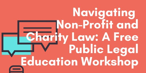 Navigating Non-Profit and Charity Law: Free Public Legal Education Workshop