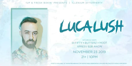Luca Lush at 1Up [Illenium Afterparty] tickets