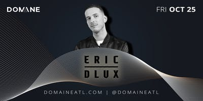 Domaine Fridays with Eric D-Lux