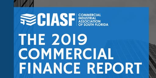 The 2019 Commercial Finance Report | A Signature CIASF Event