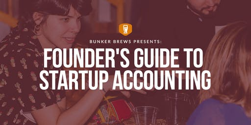 Bunker Brews Chattanooga: Founder's Guide to Startup Accounting