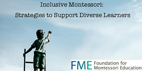 Inclusive Montessori: Strategies to Support Diverse Learners tickets