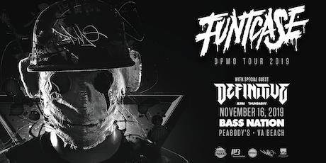 Bass Nation Presents: Funtcase w/Definitive tickets