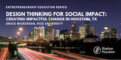 Design Thinking for Social Impact: Creating Impactful Change in Houston, TX tickets