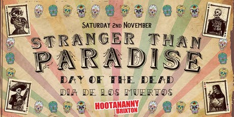 Stranger than Paradise presents Day of the Dead! tickets