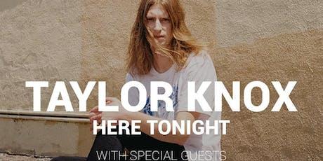 Taylor Knox tickets