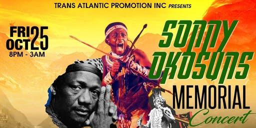 Trans Atlantc Promotions Inc Presents THE SONNY OKOSUNS MEMORIAL CONCERT