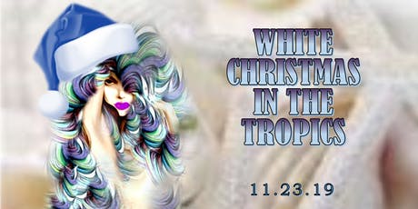 White Christmas in the Tropics tickets