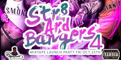"Wildfire Live Presents . . .  "" Str8 Ard Bangers 4"" - The Mixtape Launch Party"