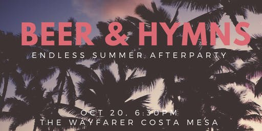 Beer & Hymns + Endless Summer Afterparty