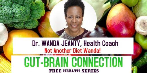 The Gut-Brain Connection Series w/ Dr. Wanda Jeanty