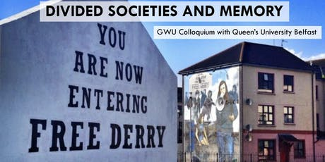 GW/QUB Colloquium: Divided Societies and Memory tickets
