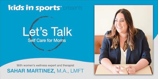 Let's Talk: Self Care for Moms